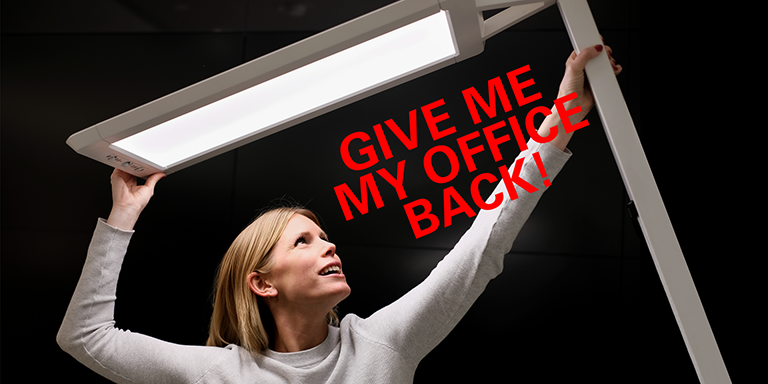 GIVE ME MY OFFICE BACK!