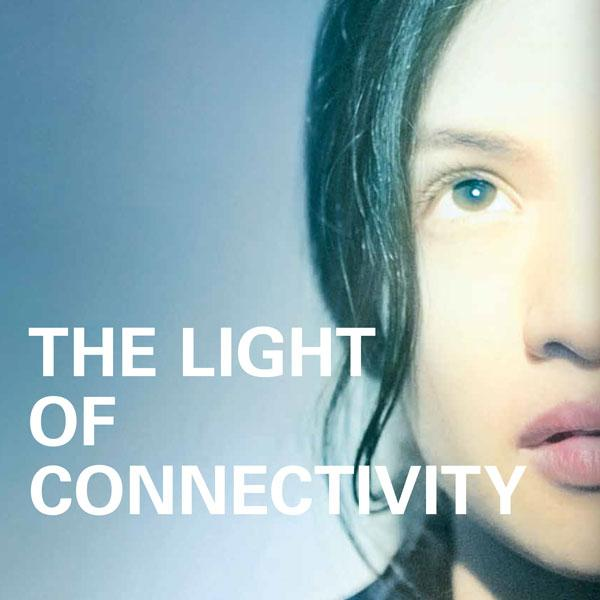 THE LIGHT OF CONNECTIVITY
